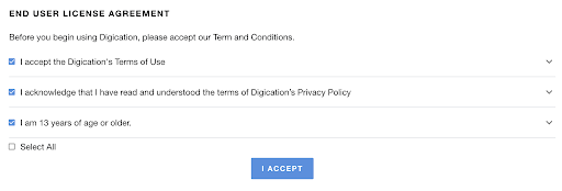 Image of End User Agreement with 4 options: 1) Terms of use, 2) read and understand privacy policy, 3) acknowledge you are over 13 years old, and 4) an option to accept all