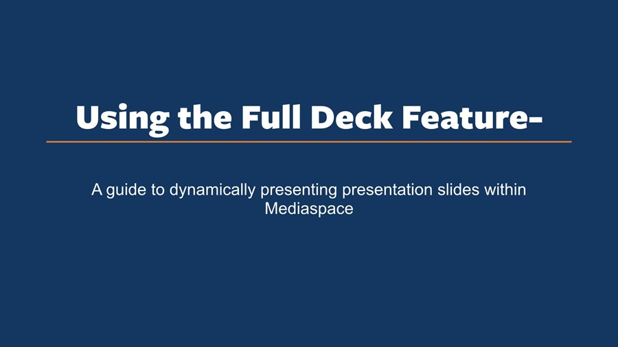 Using the Full Deck feature in Mediaspace thumbnail